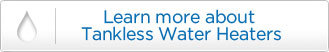 Learn More About Tankless Water Heaters